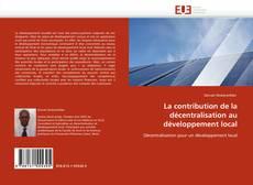 Couverture de La contribution de la décentralisation au développement local