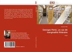 Bookcover of Georges Perec, un cas de marginalité littéraire