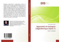 Bookcover of Apprendre et enseigner l'algorithmique (Tome 1)