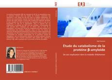 Обложка Étude du catabolisme de la protéine β-amyloïde