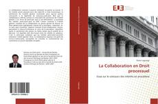 Bookcover of La Collaboration en Droit processuel
