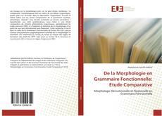 Bookcover of De la Morphologie en Grammaire Fonctionnelle: Etude Comparative