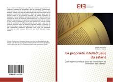 Обложка La propriété intellectuelle du salarié