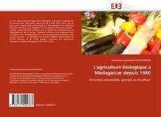 Обложка L'agriculture biologique à Madagascar depuis 1960