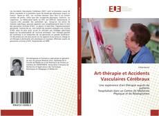 Couverture de Art-thérapie et Accidents Vasculaires Cérébraux