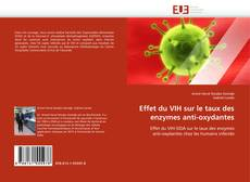 Bookcover of Effet du VIH sur le taux des enzymes anti-oxydantes