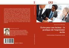 Bookcover of Écrire pour son lecteur - la pratique de l'expression écrite