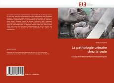 Bookcover of La pathologie urinaire chez la truie