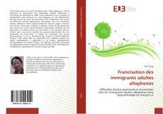 Bookcover of Francisation des immigrants adultes allophones