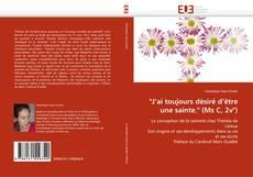 """Bookcover of """"J'ai toujours désiré d'être une sainte."""" (Ms C, 2v°)"""