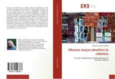 Capa do livro de Obreras mayas desafían la robótica