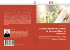 Couverture de Fonctionnalisation sélective de liaisons C-H par le ruthénium