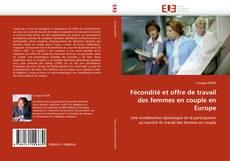 Borítókép a  Fécondité et offre de travail des femmes en couple en Europe - hoz