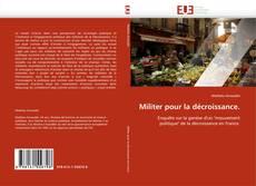 Capa do livro de Militer pour la décroissance.