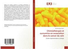 Buchcover von Chimiothérapie et curcumine en association dans le cancer du sein