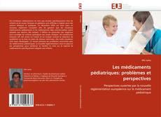 Les médicaments pédiatriques: problèmes et perspectives kitap kapağı