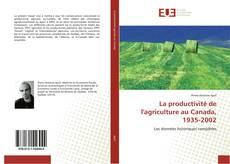 Bookcover of La productivité de l'agriculture au Canada, 1935-2002