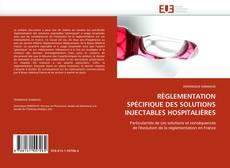 Bookcover of RÈGLEMENTATION SPÉCIFIQUE DES SOLUTIONS INJECTABLES HOSPITALIÈRES