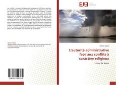 Bookcover of L'autorité administrative face aux conflits à caractère religieux