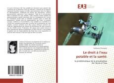Bookcover of Le droit à l'eau potable et la santé: