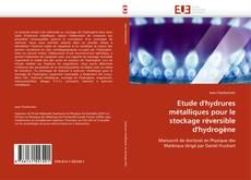 Couverture de Etude d'hydrures métalliques pour le stockage réversible d'hydrogène