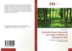 Обложка Etude de l'usure des outils de coupe modifiés en usinage du bois