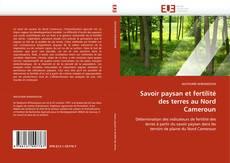 Bookcover of Savoir paysan et fertilité des terres au Nord Cameroun