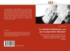 Copertina di La maladie d'Alzheimer vue par la population libanaise