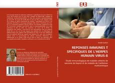 REPONSES IMMUNES T SPECIFIQUES DE L'HERPES HUMAIN VIRUS-8的封面