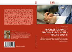REPONSES IMMUNES T SPECIFIQUES DE L'HERPES HUMAIN VIRUS-8 kitap kapağı