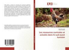 Couverture de Les ressources cunicoles et avicoles dans le sud ouest tunisien