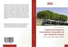 Couverture de Impacts des projets à Constantine/ évaluation de son image de marque