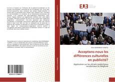 Borítókép a  Acceptons-nous les différences culturelles en publicité? - hoz