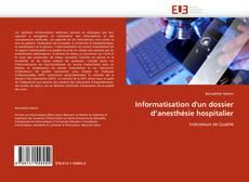 Bookcover of Informatisation d'un dossier d'anesthésie hospitalier