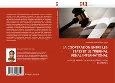 Copertina di LA COOPERATION ENTRE LES ETATS ET LE TRIBUNAL PENAL INTERNATIONAL