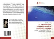 Bookcover of Les interventions économiques de la Polynésie française