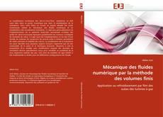 Bookcover of Mécanique des fluides numérique par la méthode des volumes finis