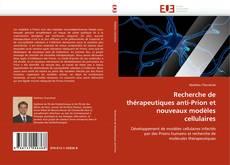 Portada del libro de Recherche de thérapeutiques anti-Prion et nouveaux modèles cellulaires
