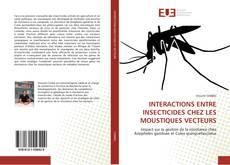 Portada del libro de INTERACTIONS ENTRE INSECTICIDES CHEZ LES MOUSTIQUES VECTEURS