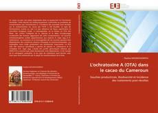 L'ochratoxine A (OTA) dans le cacao du Cameroun kitap kapağı