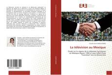 Bookcover of La télévision au Mexique