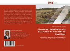 Bookcover of Situation et Valorisation des Ressources du Parc National Haut Niger