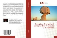 Bookcover of Inscription de la quête et de l'échec dans l'oeuvre de V. Y. Mudimbe