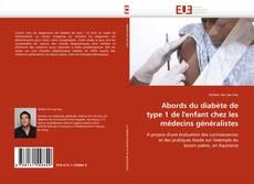 Portada del libro de Abords du diabète de type1 de l'enfant chez les médecins généralistes