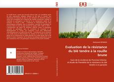 Couverture de Evaluation de la résistance du blé tendre à la rouille brune