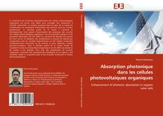 Absorption photonique dans les cellules photovoltaïques organiques kitap kapağı