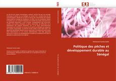 Politique des pêches et développement durable au Sénégal kitap kapağı