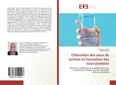 Couverture de Chloration des eaux de surface et formation des sous-produits