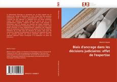 Biais d'ancrage dans les décisions judiciaires: effet de l'expertise kitap kapağı
