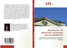 Modélisation de mécanisme réactionnel par la méthode ELF kitap kapağı
